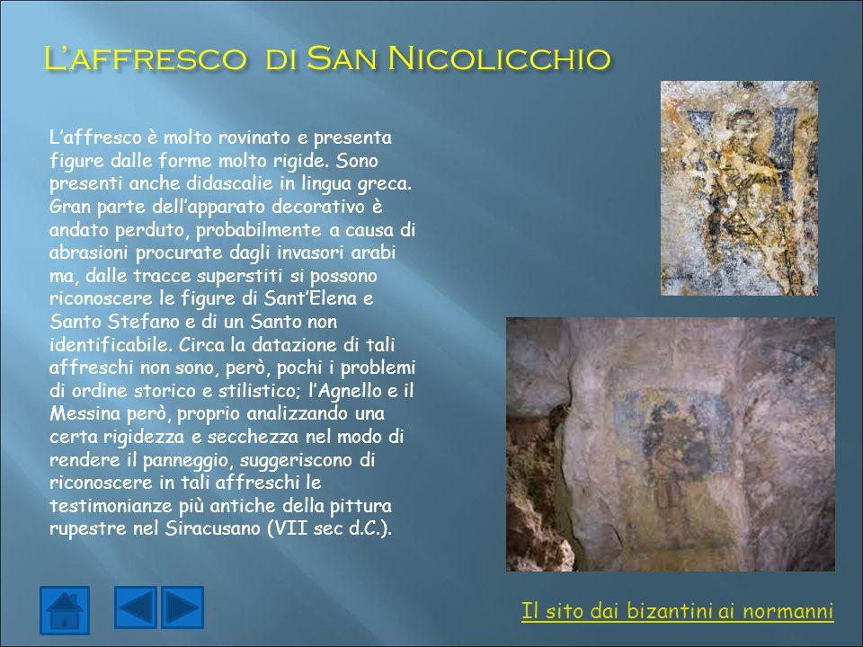 L'affresco di San Nicolicchio L'affresco è molto rovinato e presenta figure dalle forme molto rigide. Sono presenti anche didascalie in lingua greca.