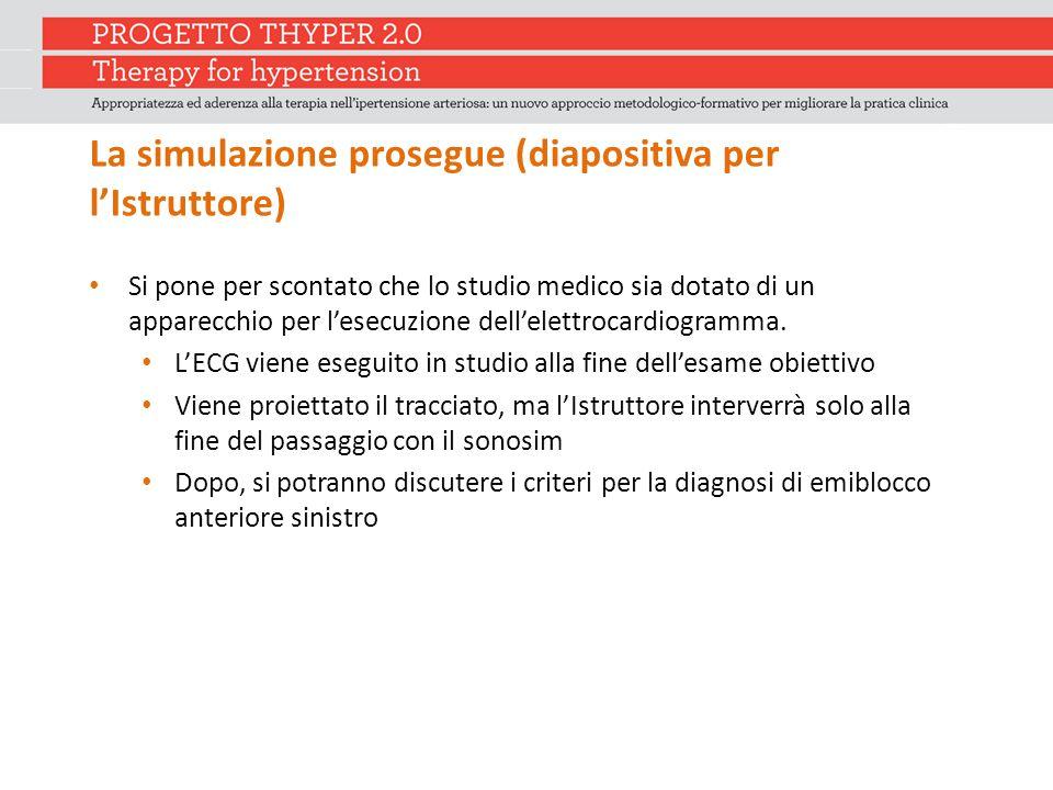 La simulazione prosegue (diapositiva per l'Istruttore) Si pone per scontato che lo studio medico sia dotato di un apparecchio per l'esecuzione dell'el