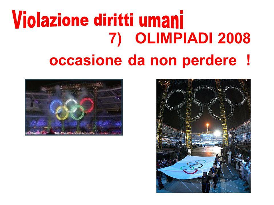 7) OLIMPIADI 2008 occasione da non perdere !