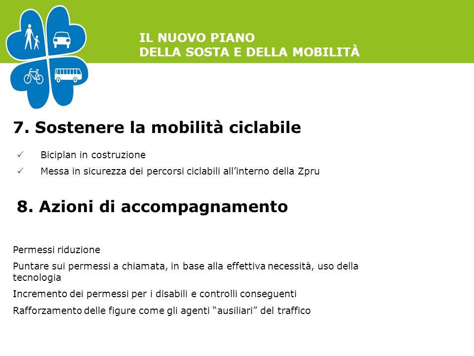 IL NUOVO PIANO DELLA SOSTA E DELLA MOBILITÀ 7. Sostenere la mobilità ciclabile  Biciplan in costruzione  Messa in sicurezza dei percorsi ciclabili a