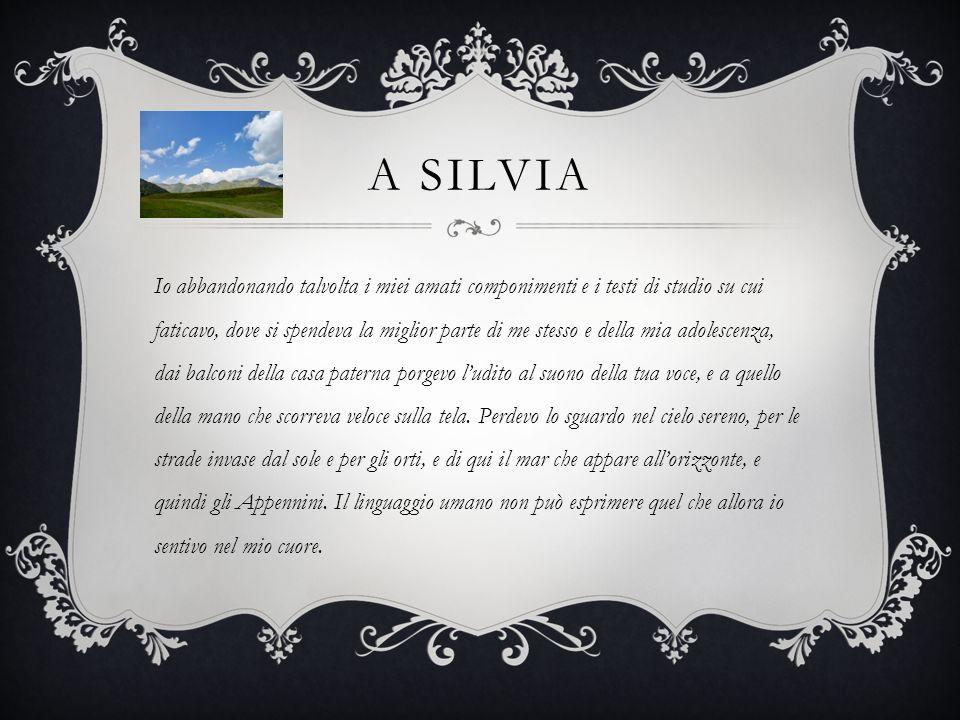 A SILVIA Che pensieri delicati ed indecifrabili, che speranze, che passioni, o Silvia mia.