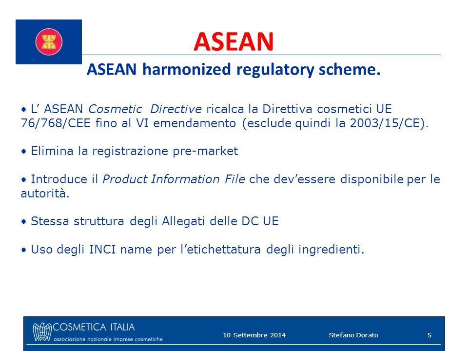 ASEAN ASEAN harmonized regulatory scheme.