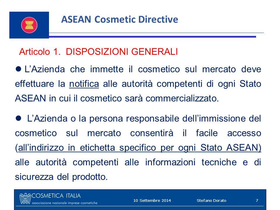 Articolo 1. DISPOSIZIONI GENERALI L'Azienda che immette il cosmetico sul mercato deve effettuare la notifica alle autorità competenti di ogni Stato AS