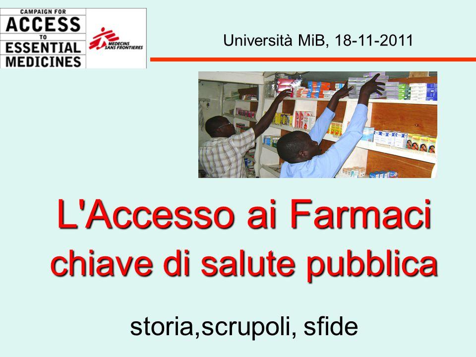 L Accesso ai Farmaci chiave di salute pubblica storia,scrupoli, sfide Università MiB, 18-11-2011