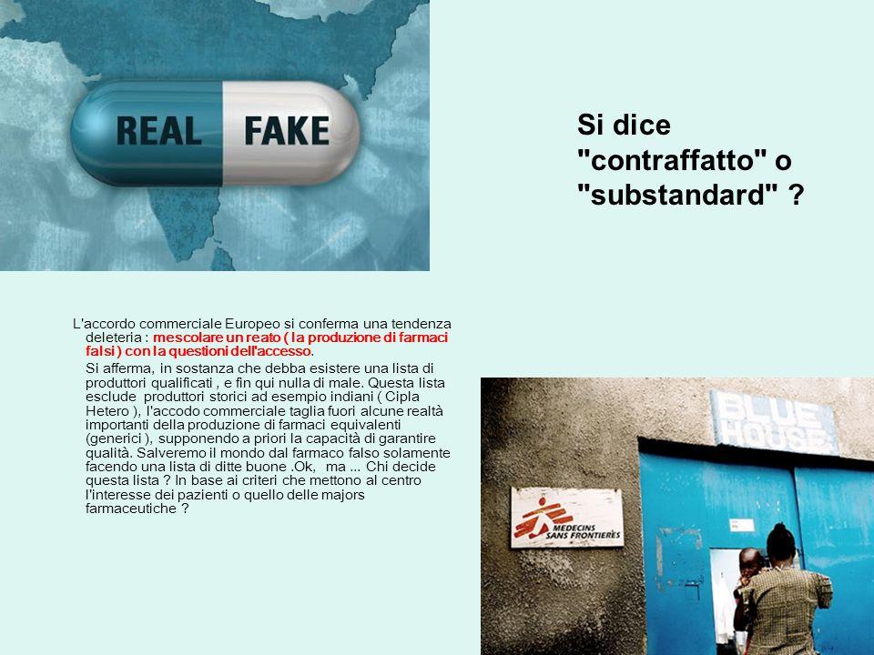 L accordo commerciale Europeo si conferma una tendenza deleteria : mescolare un reato ( la produzione di farmaci falsi ) con la questioni dell accesso.