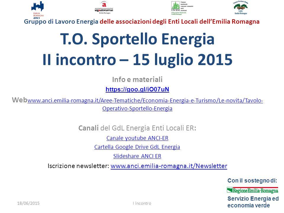 Gruppo di Lavoro Energia delle associazioni degli Enti Locali dell'Emilia Romagna Con il sostegno di: Servizio Energia ed economia verde T.O.