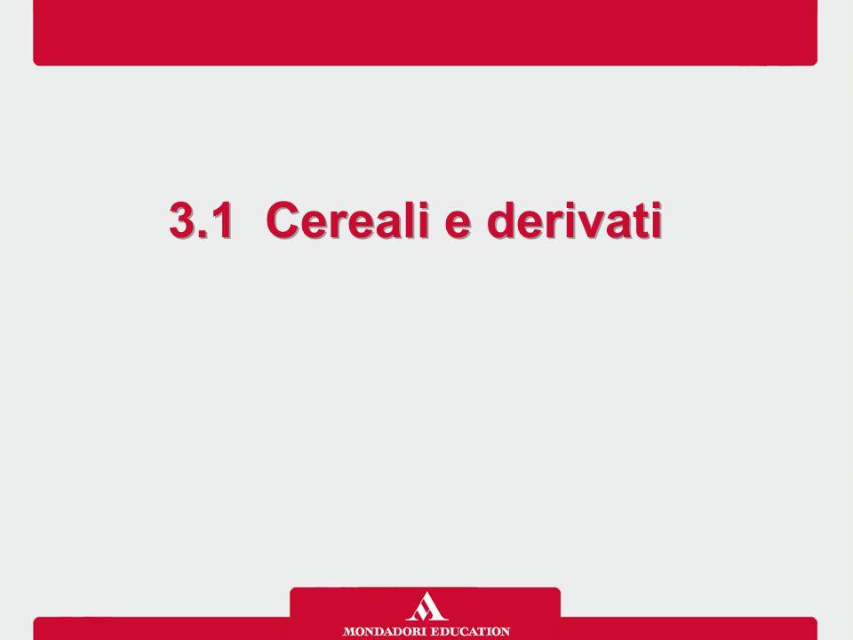 3.1 Cereali e derivati