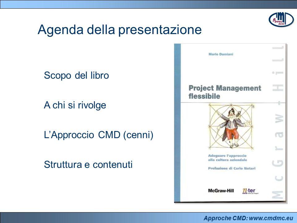 Approche CMD: www.cmdmc.eu Scopo del libro A chi si rivolge L'Approccio CMD (cenni) Struttura e contenuti Agenda della presentazione