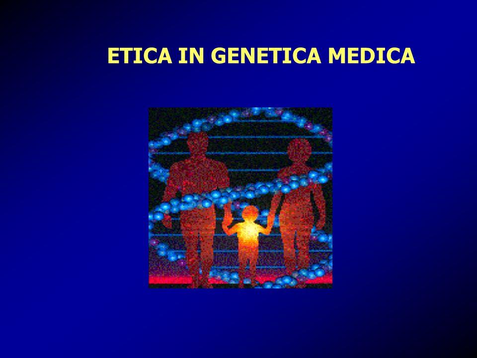 ETICA IN GENETICA MEDICA