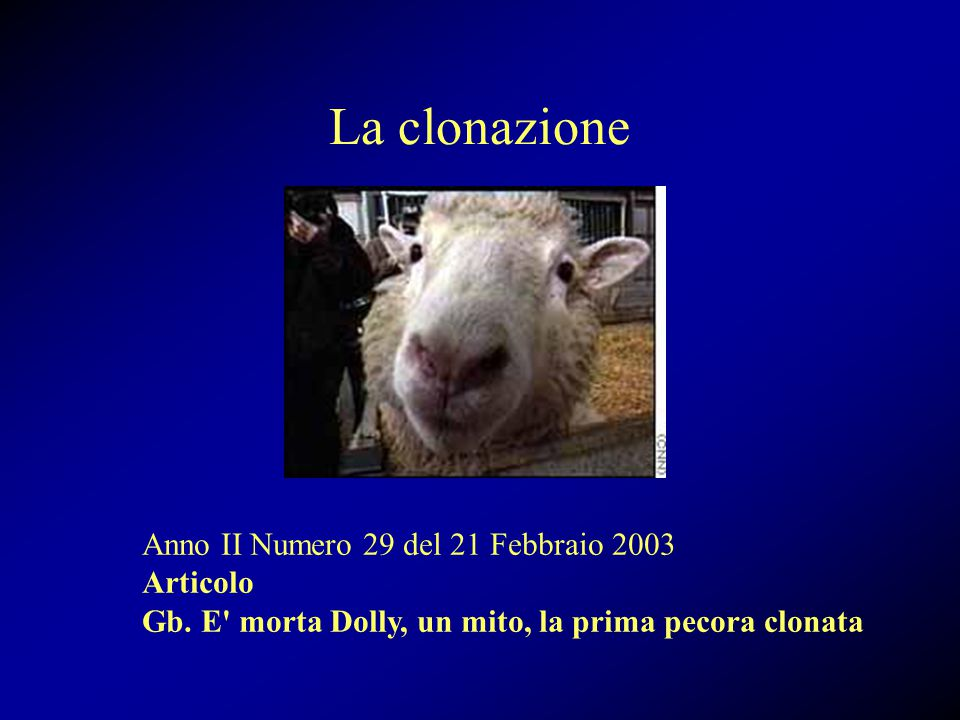 La clonazione Anno II Numero 29 del 21 Febbraio 2003 Articolo Gb.