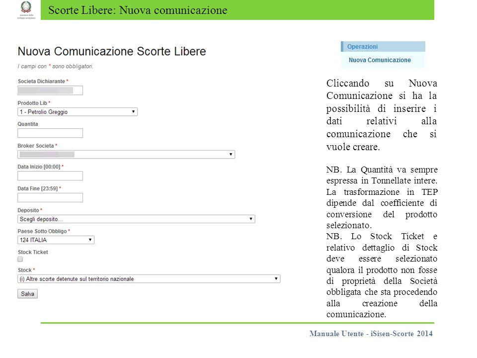 Scorte Libere: Nuova comunicazione Cliccando su Nuova Comunicazione si ha la possibilità di inserire i dati relativi alla comunicazione che si vuole creare.