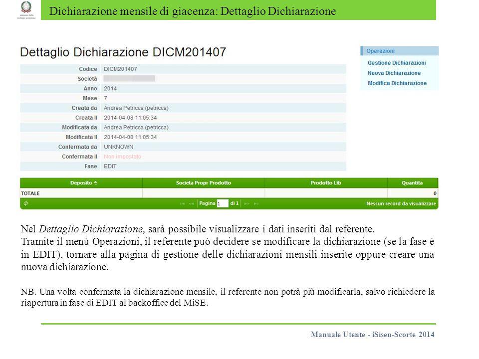 Dichiarazione mensile di giacenza: Dettaglio Dichiarazione Nel Dettaglio Dichiarazione, sarà possibile visualizzare i dati inseriti dal referente.