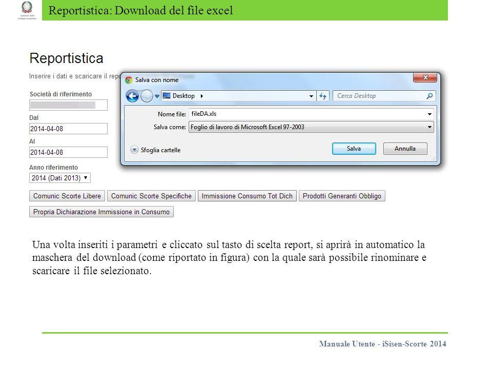 Reportistica: Download del file excel Una volta inseriti i parametri e cliccato sul tasto di scelta report, si aprirà in automatico la maschera del do