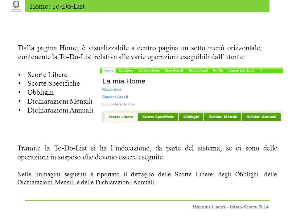 Home: To-Do-List Dalla pagina Home, è visualizzabile a centro pagina un sotto menù orizzontale, contenente la To-Do-List relativa alle varie operazion