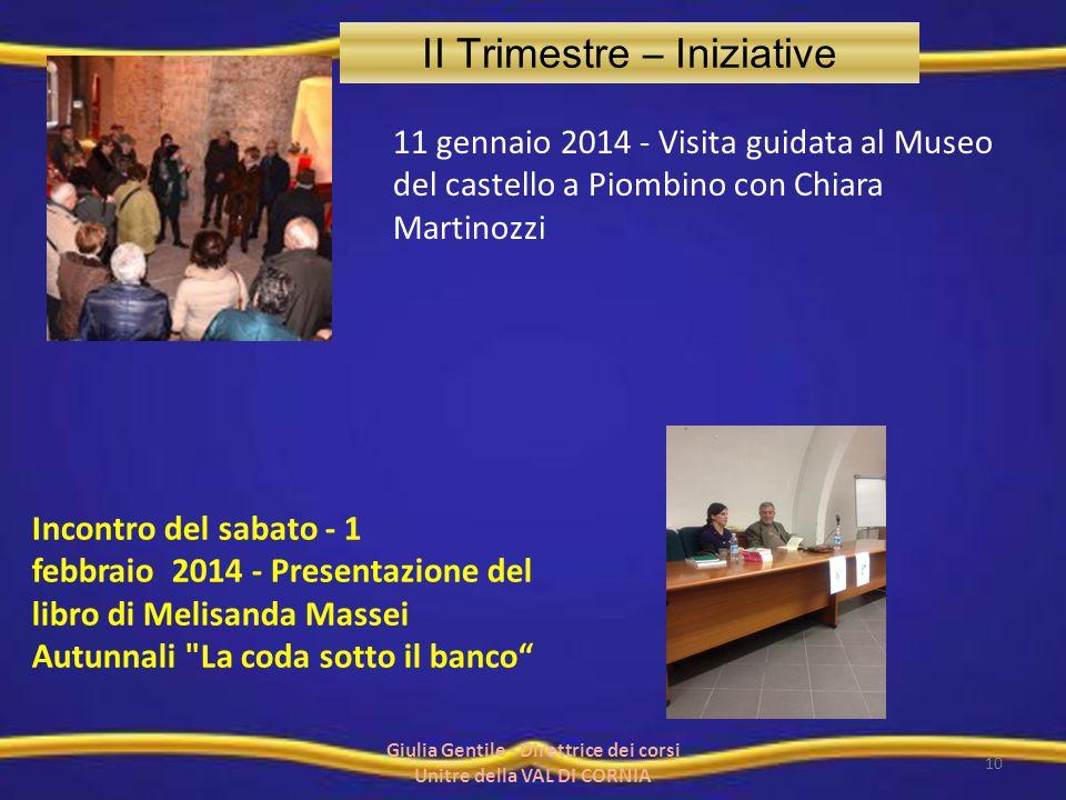 11 gennaio 2014 - Visita guidata al Museo del castello a Piombino con Chiara Martinozzi Incontro del sabato - 1 febbraio 2014 - Presentazione del libr