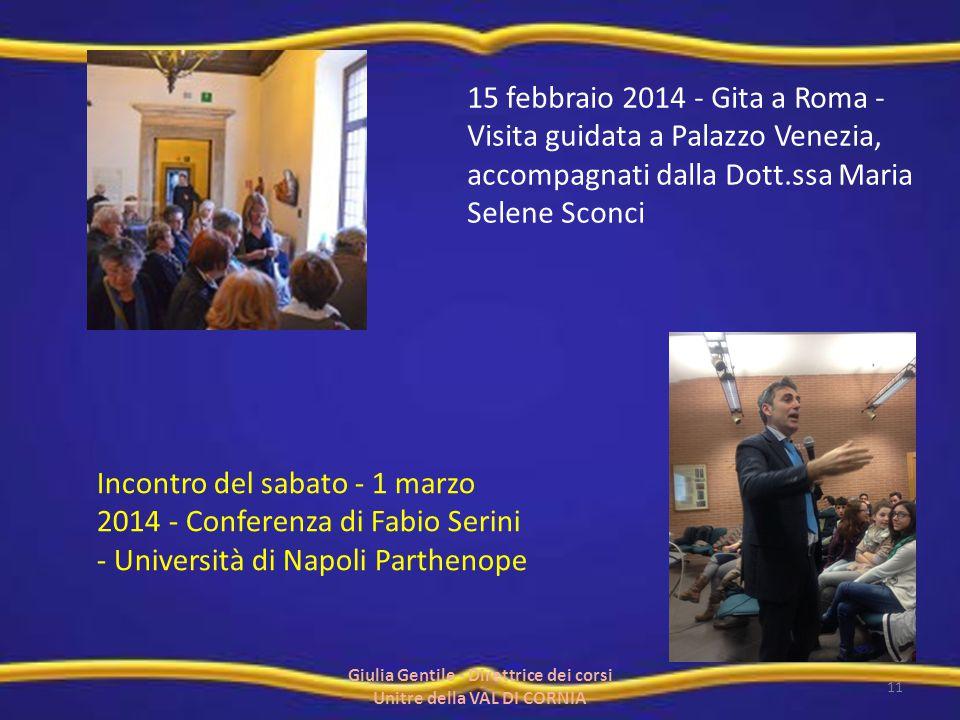 Incontro del sabato - 1 marzo 2014 - Conferenza di Fabio Serini - Università di Napoli Parthenope 15 febbraio 2014 - Gita a Roma - Visita guidata a Pa
