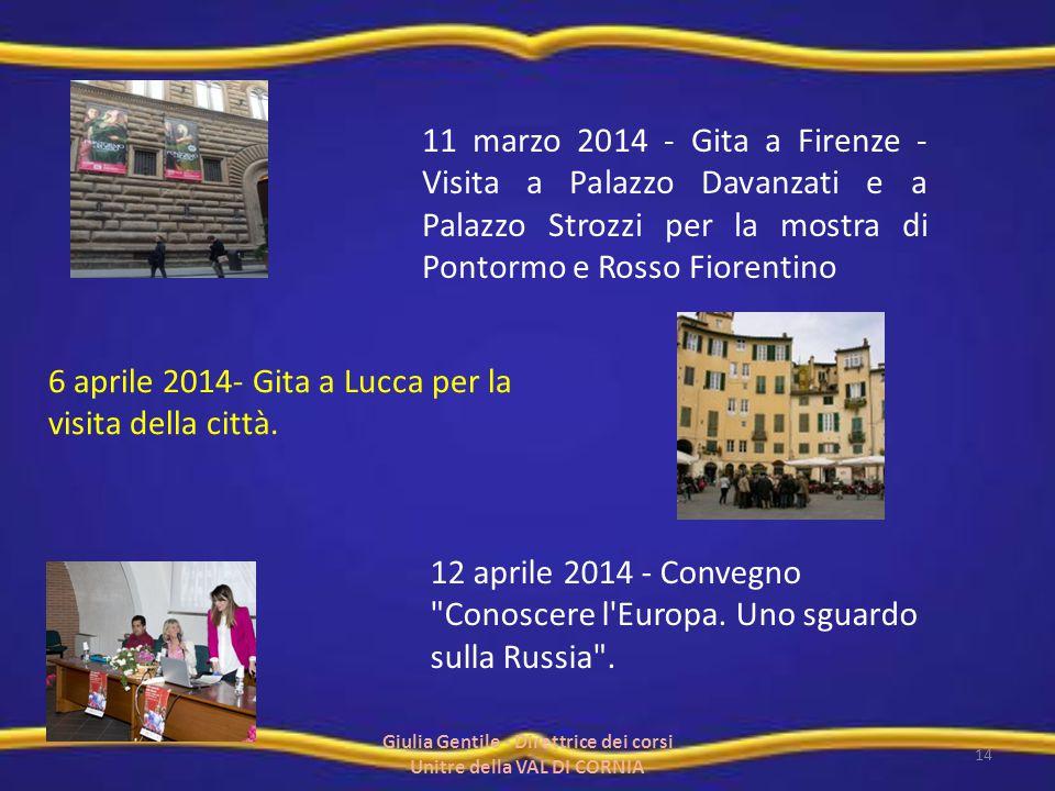 11 marzo 2014 - Gita a Firenze - Visita a Palazzo Davanzati e a Palazzo Strozzi per la mostra di Pontormo e Rosso Fiorentino 6 aprile 2014- Gita a Luc