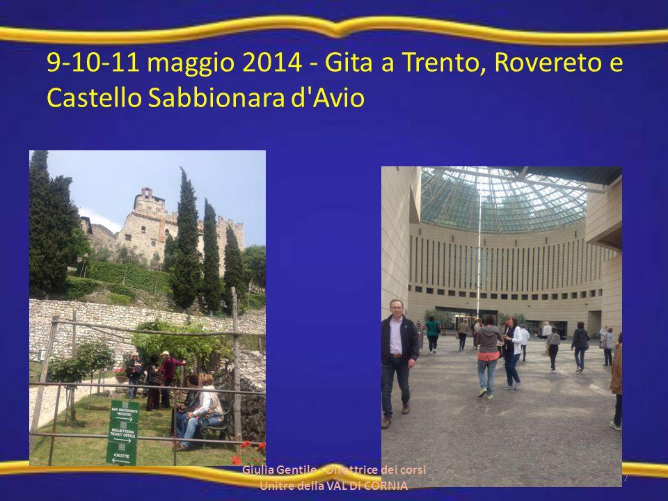 9-10-11 maggio 2014 - Gita a Trento, Rovereto e Castello Sabbionara d'Avio 17 Giulia Gentile - Direttrice dei corsi Unitre della VAL DI CORNIA