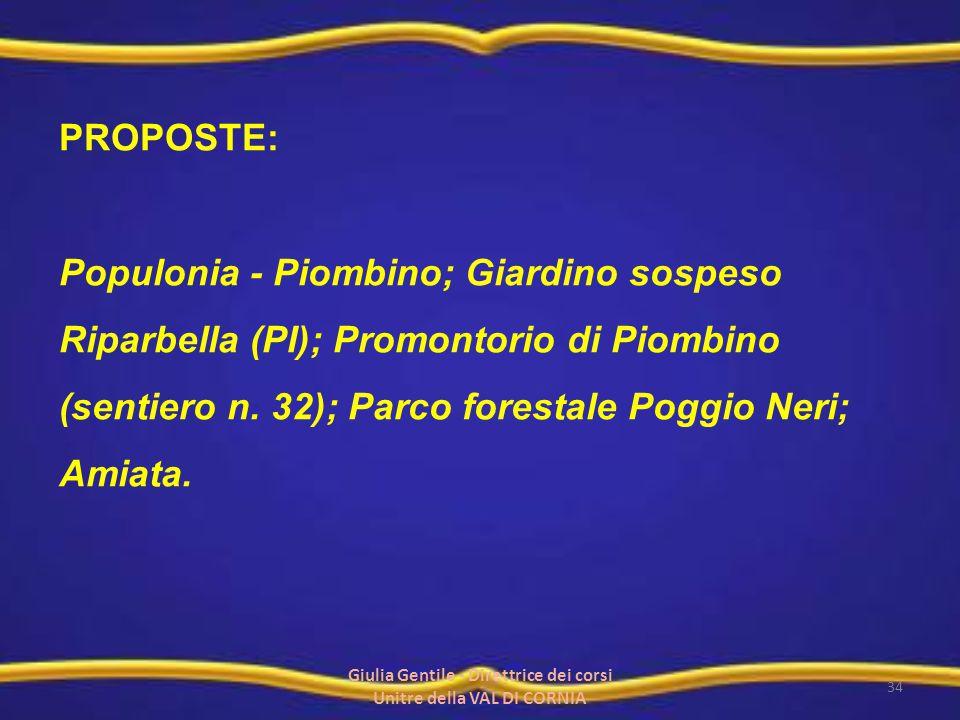PROPOSTE: Populonia - Piombino; Giardino sospeso Riparbella (PI); Promontorio di Piombino (sentiero n. 32); Parco forestale Poggio Neri; Amiata. 34 Gi