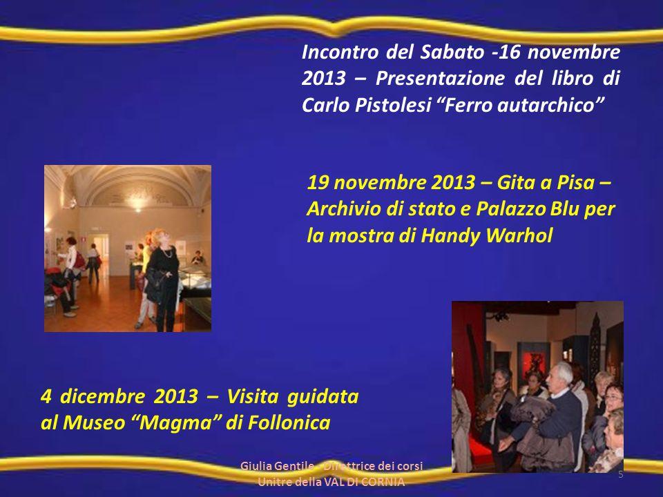 """Incontro del Sabato -16 novembre 2013 – Presentazione del libro di Carlo Pistolesi """"Ferro autarchico"""" 19 novembre 2013 – Gita a Pisa – Archivio di sta"""