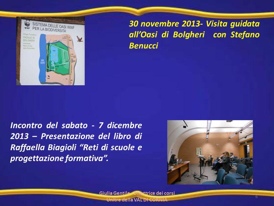 30 novembre 2013- Visita guidata all'Oasi di Bolgheri con Stefano Benucci Incontro del sabato - 7 dicembre 2013 – Presentazione del libro di Raffaella