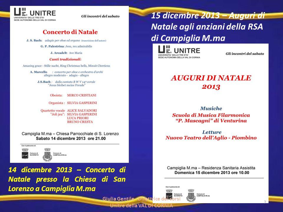 14 dicembre 2013 – Concerto di Natale presso la Chiesa di San Lorenzo a Campiglia M.ma 15 dicembre 2013 – Auguri di Natale agli anziani della RSA di C