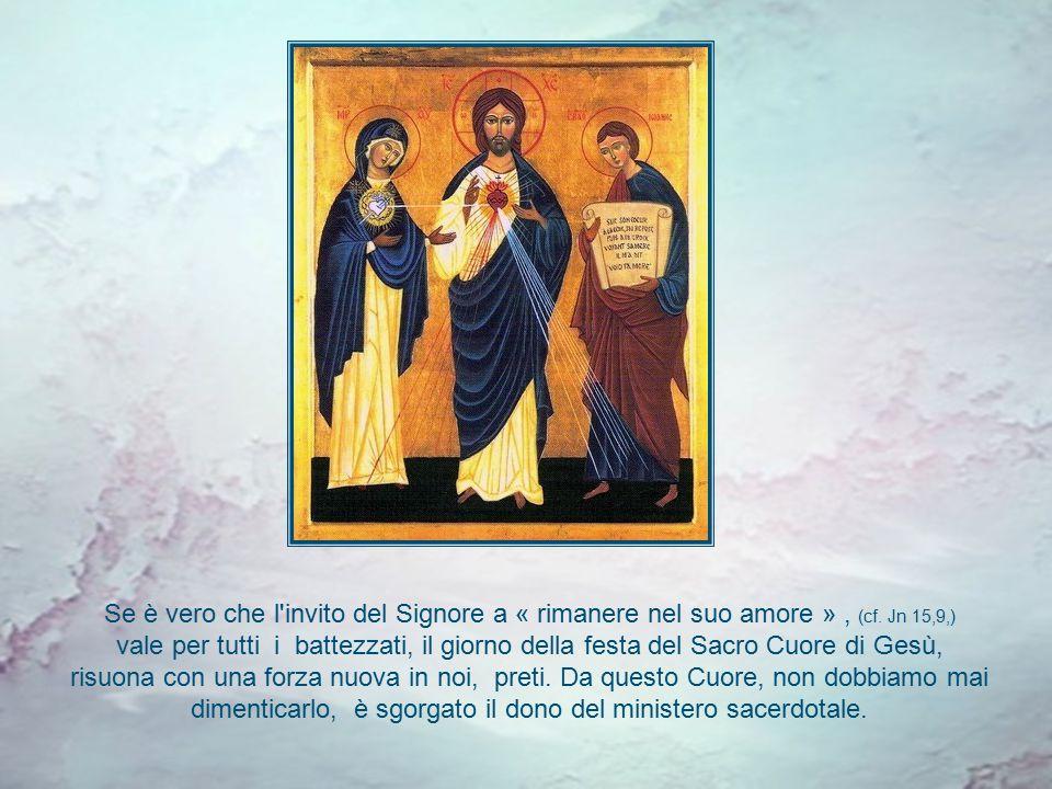 Se è vero che l invito del Signore a « rimanere nel suo amore », (cf.