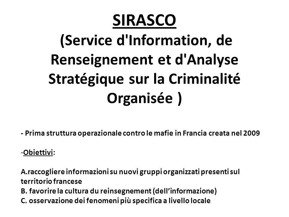 SIRASCO (Service d'Information, de Renseignement et d'Analyse Stratégique sur la Criminalité Organisée ) - Prima struttura operazionale contro le mafi