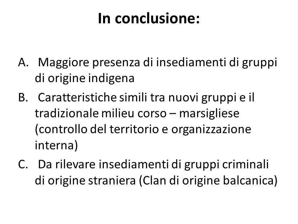 In conclusione: A. Maggiore presenza di insediamenti di gruppi di origine indigena B.