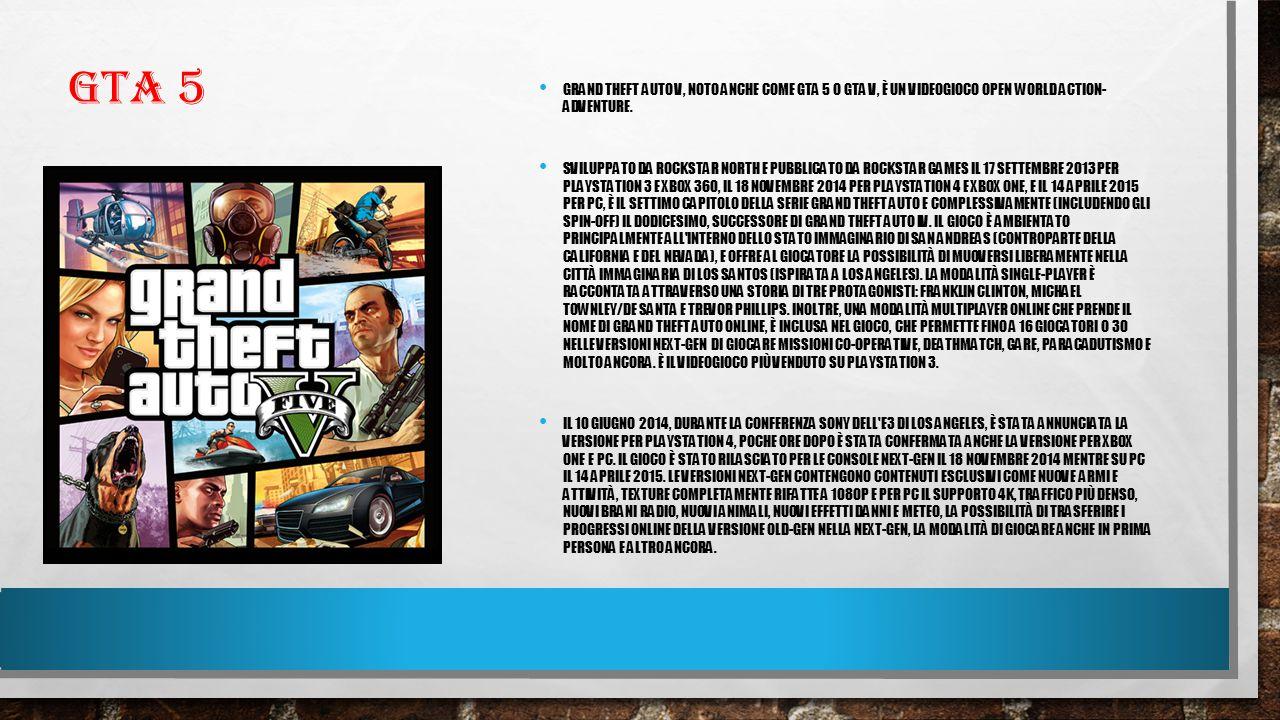 GTA 5 GRAND THEFT AUTO V, NOTO ANCHE COME GTA 5 O GTA V, È UN VIDEOGIOCO OPEN WORLD ACTION- ADVENTURE.