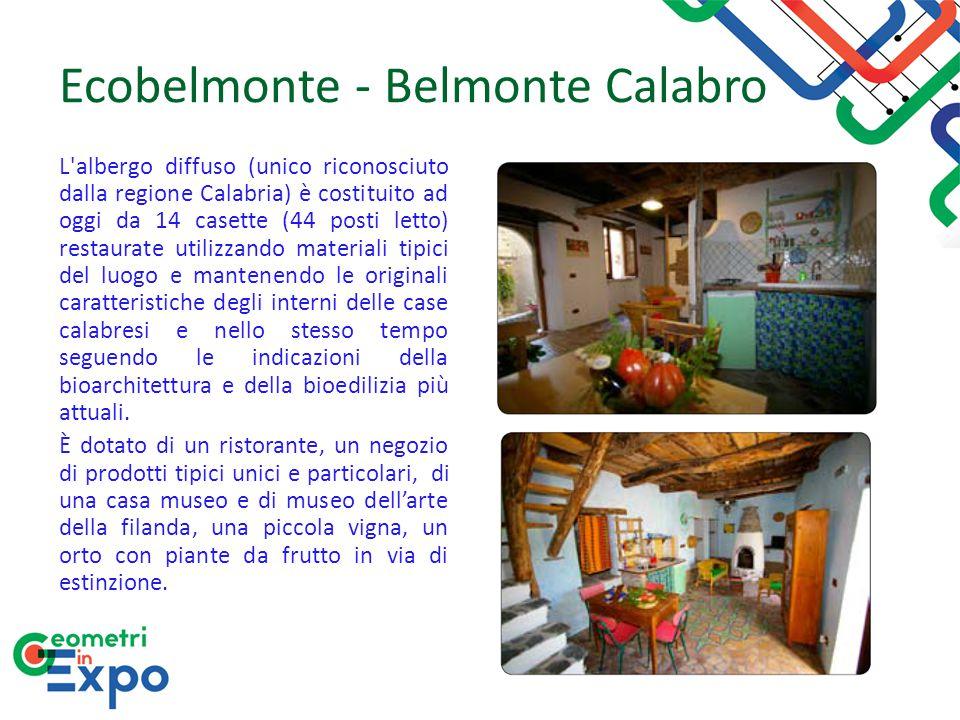 Ecobelmonte - Belmonte Calabro L'albergo diffuso (unico riconosciuto dalla regione Calabria) è costituito ad oggi da 14 casette (44 posti letto) resta