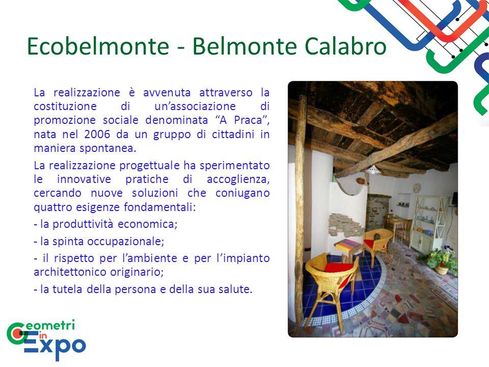 """Ecobelmonte - Belmonte Calabro La realizzazione è avvenuta attraverso la costituzione di un'associazione di promozione sociale denominata """"A Praca"""", n"""
