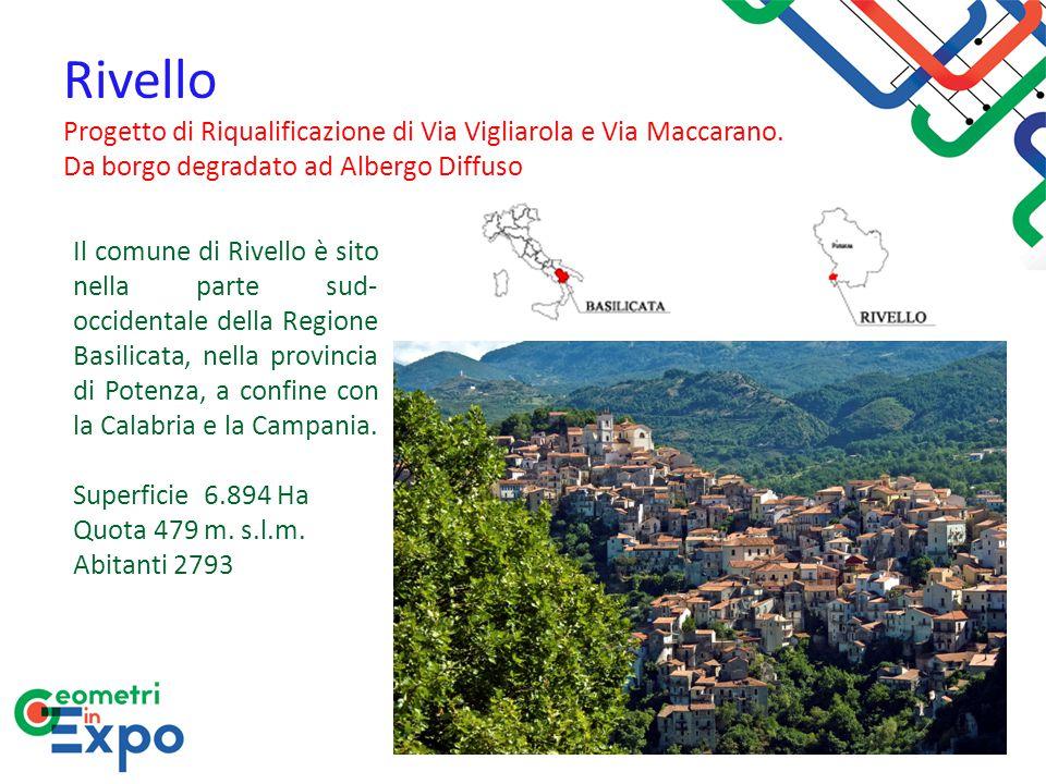 Rivello Progetto di Riqualificazione di Via Vigliarola e Via Maccarano. Da borgo degradato ad Albergo Diffuso Il comune di Rivello è sito nella parte