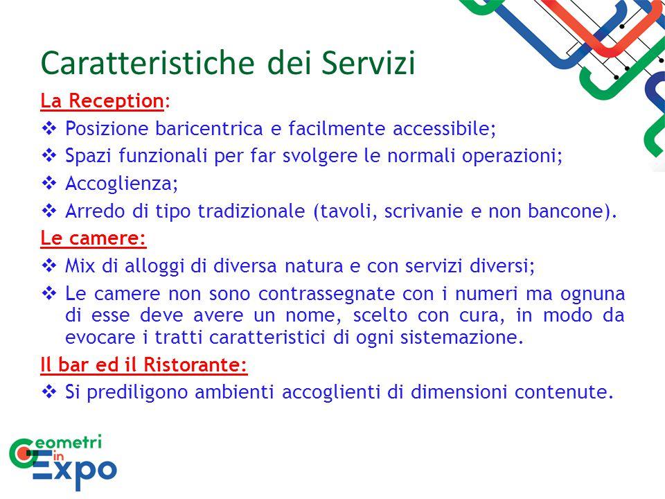 Caratteristiche dei Servizi La Reception:  Posizione baricentrica e facilmente accessibile;  Spazi funzionali per far svolgere le normali operazioni