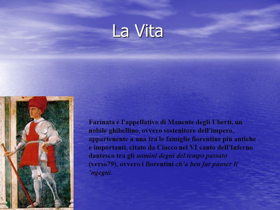 Farinata visse a Firenze all inizio del XIII secolo, una delle epoche peggiori per la città toscana, tormentata da discordie interne tra guelfi, i sostenitori papali, e i ghibellini, di cui Farinata faceva parte.