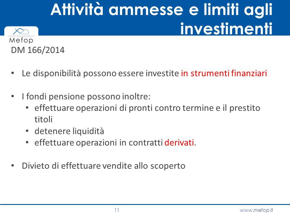 www.mefop.it DM 166/2014 Le disponibilità possono essere investite in strumenti finanziari I fondi pensione possono inoltre: effettuare operazioni di