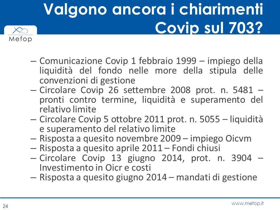 www.mefop.it Valgono ancora i chiarimenti Covip sul 703? – Comunicazione Covip 1 febbraio 1999 – impiego della liquidità del fondo nelle more della st
