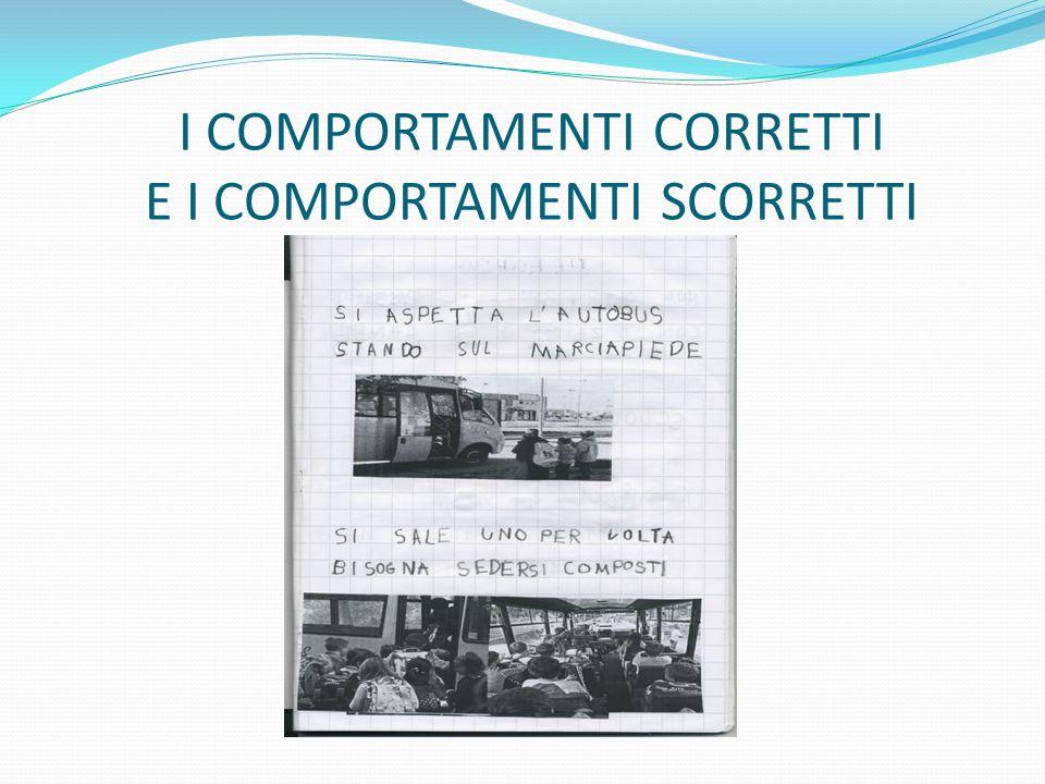 I COMPORTAMENTI CORRETTI E I COMPORTAMENTI SCORRETTI