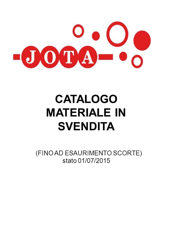 CATALOGO MATERIALE IN SVENDITA (FINO AD ESAURIMENTO SCORTE) stato 01/07/2015