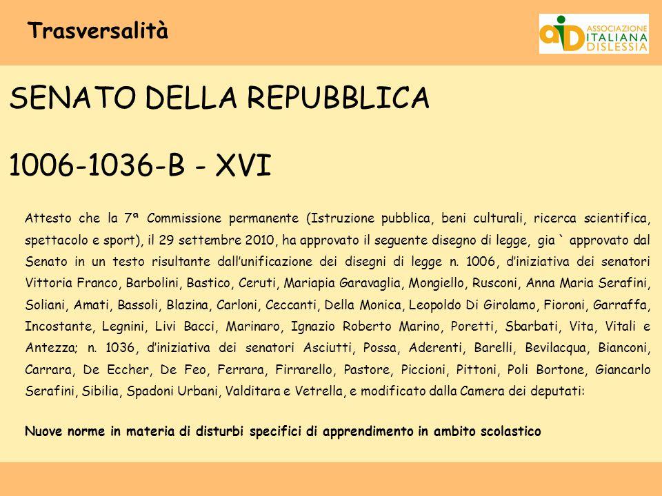 Trasversalità SENATO DELLA REPUBBLICA 1006-1036-B - XVI Attesto che la 7ª Commissione permanente (Istruzione pubblica, beni culturali, ricerca scienti