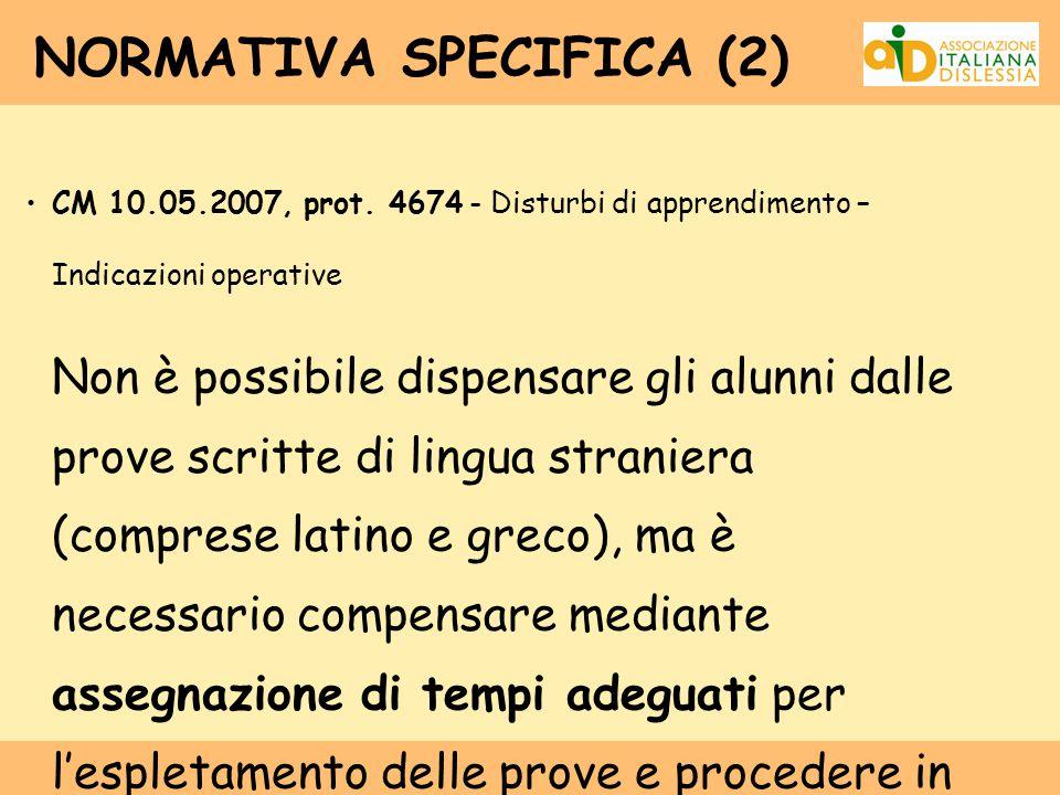 CM 10.05.2007, prot. 4674 - Disturbi di apprendimento – Indicazioni operative Non è possibile dispensare gli alunni dalle prove scritte di lingua stra