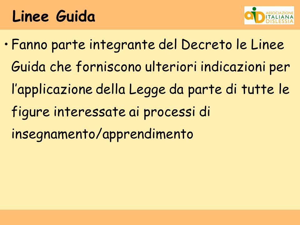 Linee Guida Fanno parte integrante del Decreto le Linee Guida che forniscono ulteriori indicazioni per l'applicazione della Legge da parte di tutte le