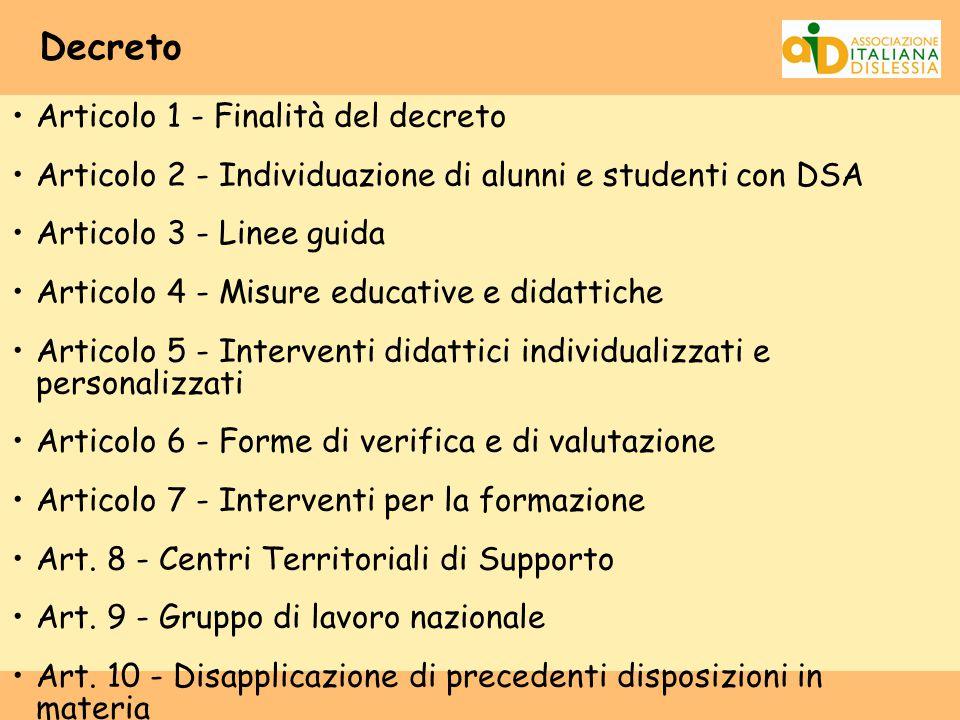 Decreto Articolo 1 - Finalità del decreto Articolo 2 - Individuazione di alunni e studenti con DSA Articolo 3 - Linee guida Articolo 4 - Misure educat
