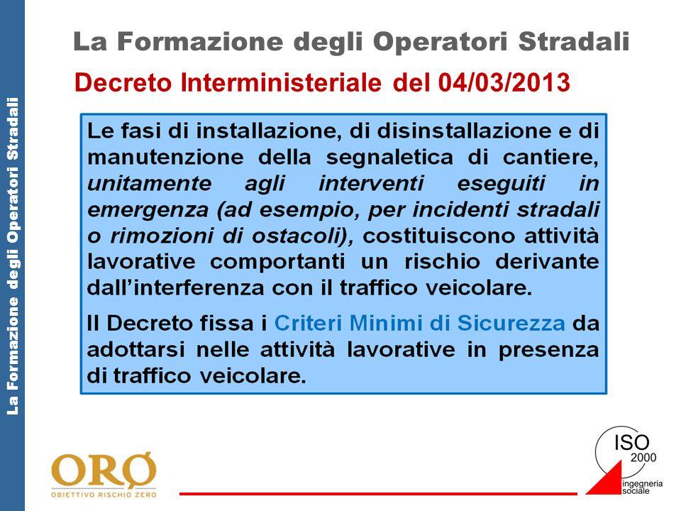 La Formazione degli Operatori Stradali Decreto Interministeriale del 04/03/2013