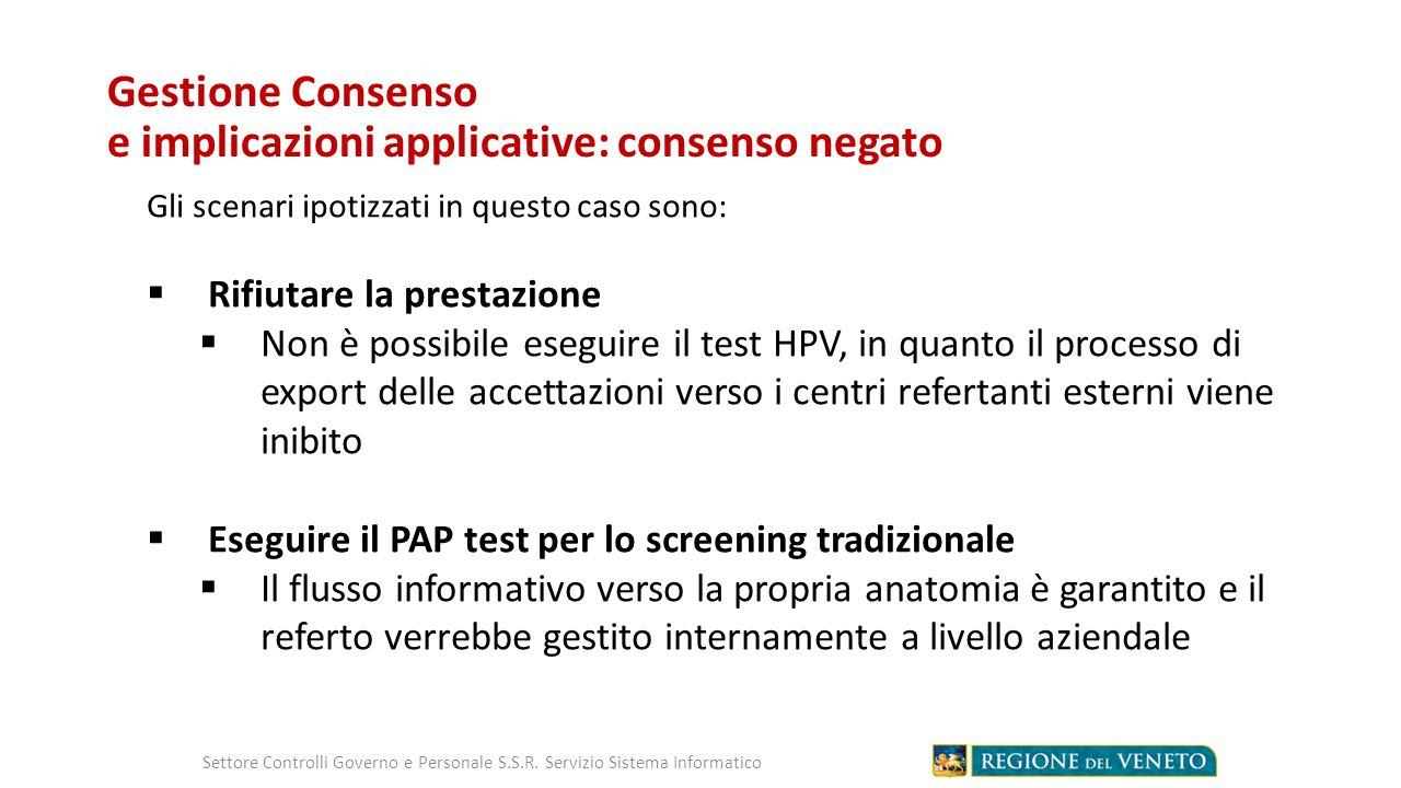 Gestione Consenso e implicazioni applicative: consenso negato Settore Controlli Governo e Personale S.S.R.