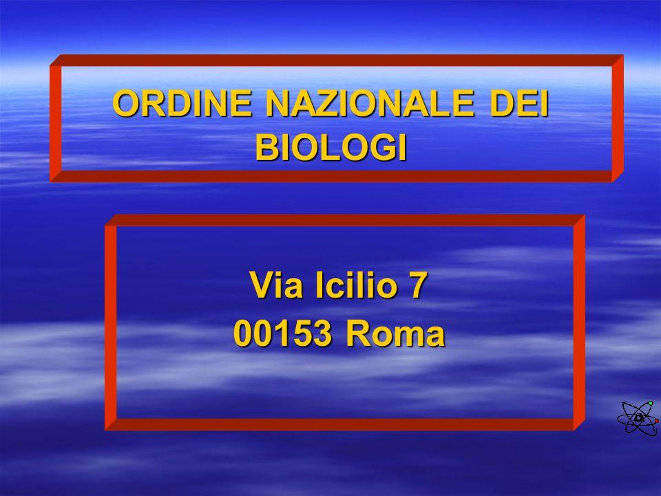 ORDINE NAZIONALE DEI BIOLOGI Via Icilio 7 00153 Roma