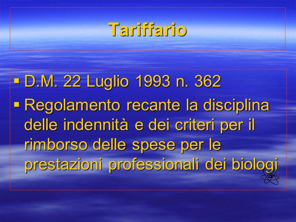 Tariffario  D.M. 22 Luglio 1993 n. 362  Regolamento recante la disciplina delle indennità e dei criteri per il rimborso delle spese per le prestazio