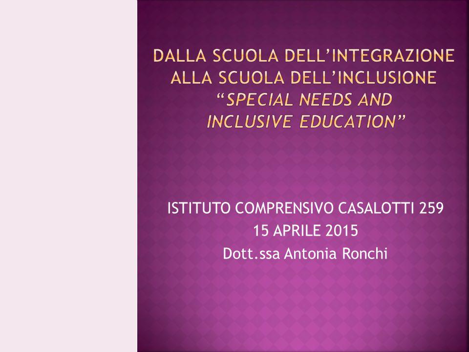 ISTITUTO COMPRENSIVO CASALOTTI 259 15 APRILE 2015 Dott.ssa Antonia Ronchi