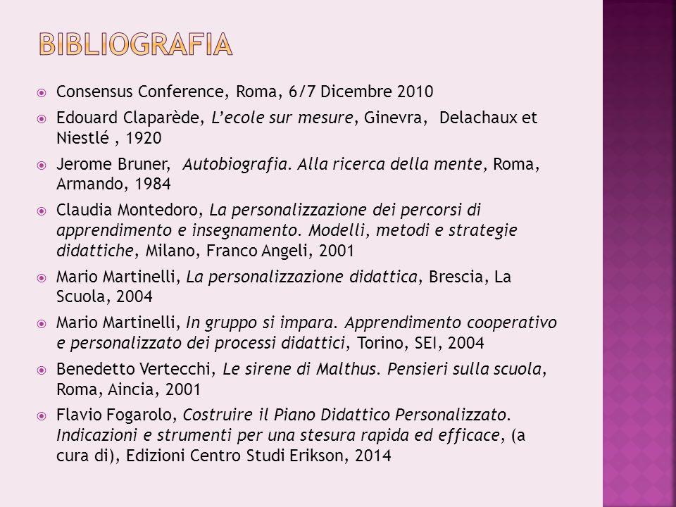  Consensus Conference, Roma, 6/7 Dicembre 2010  Edouard Claparède, L'ecole sur mesure, Ginevra, Delachaux et Niestlé, 1920  Jerome Bruner, Autobiog