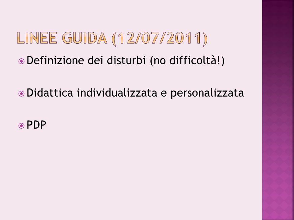  Definizione dei disturbi (no difficoltà!)  Didattica individualizzata e personalizzata  PDP